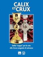 """Calix et Crux. Dalla """"coppa"""" per la vita alla Croce sorgente di salvezza"""
