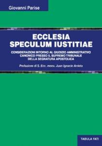 Copertina di 'Ecclesia speculum iustitiae'
