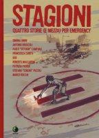 Stagioni. Quattro storie (e mezza) per Emergency - Binni Simona, Bruscoli Antonio, Ottokin