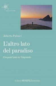 Copertina di 'L' altro lato del paradiso. Cinquant'anni in Valgrande'