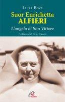 Suor Enrichetta Alfieri - Bove Luisa