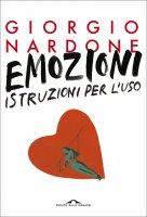 Emozioni: istruzioni per l'uso - Giorgio Nardone