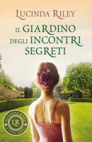 Il giardino degli incontri segreti - Riley Lucinda
