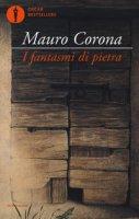 I fantasmi di pietra - Corona Mauro