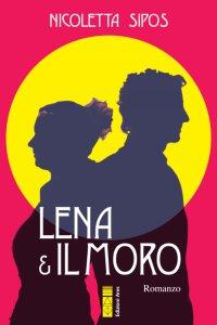 Copertina di 'Lena & il moro'