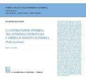 La contrattazione d'impresa tra autonomia contrattuale e libertà di iniziativa economica (Profili ricostruttivi) - Maurizio Bianchini