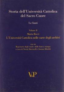Copertina di 'Storia dell'Università Cattolica del Sacro Cuore. Le fonti. Vol. II: Università Cattolica nelle carte degli archivi. (L')'