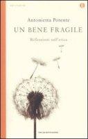Un bene fragile - Potente Antonietta