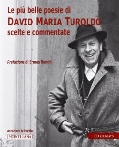 Copertina di 'Le più belle poesie di David Maria Turoldo scelte e commentate. Con CD Audio'