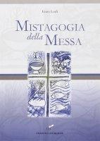 Mistagogia della Messa - Lodi Enzo