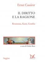 Il diritto e la ragione - Ernst Cassirer