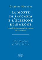 La morte di Zaccaria e l'elezione di Simeone - Gilberto Marconi