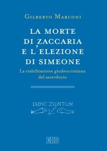 Copertina di 'La morte di Zaccaria e l'elezione di Simeone'