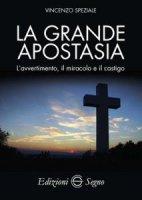 La grande apostasia - Vincenzo Speziale