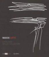 Maxxi Arte. Catalogo delle collezioni. Ediz. a colori
