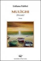 Mulìghi (briciole) - Fabbri Lidiana