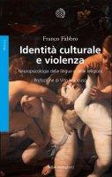 Identità culturale e violenza - Franco Fabbro