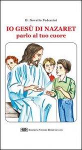 Copertina di 'Io Gesù di Nazaret parlo al tuo cuore'