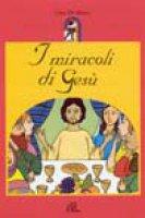 I miracoli di Gesù - Di Maria Lina
