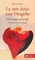 Le mie lotte con l'Angelo - Monica Cornali
