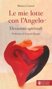 Copertina di 'Le mie lotte con l'Angelo'