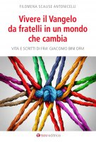 Vivere il Vangelo da fratelli in un mondo che cambia - Filomena Scalise Antonicelli