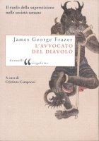 L' avvocato del diavolo. Il ruolo della superstizione nelle società umane - James George Frazer