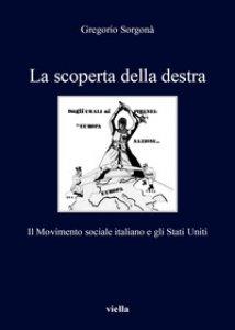 Copertina di 'La scoperta della destra. Il Movimento Sociale Italiano e gli Stati Uniti'