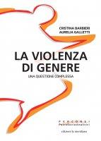 La violenza di genere - Cristina Barbieri, Aurelia Galletti