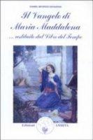 Il vangelo di Maria Maddalena... Restituito dal libro del tempo - Daniel Meurois-Givaudan