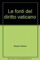 Le fonti del diritto vaticano - Sarais Alessio