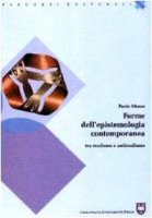 Forme dell'epistemologia contemporanea. Tra realismo e antirealismo - Musso Paolo
