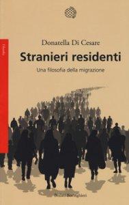 Copertina di 'Stranieri residenti. Una filosofia della migrazione'