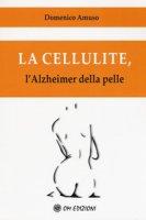 La cellulite. L'alzheimer della pelle - Amuso Domenico