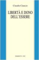 Libertà e dono dell'essere - Ciancio Claudio
