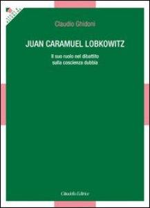 Copertina di 'Juan Caramuel Lobkowitz. Il suo ruolo nel dibattito sulla coscienza dubbia'