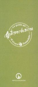 Copertina di 'Le guide all'autoproduzione di vivere sostenibile. Alimentazione consapevole'
