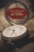 Senso del tempo - Della Fonte Lorenzo