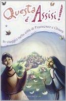 Questa è Assisi - Enzo Giovannini, Amerigo Pinelli