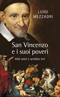 San Vincenzo e i suoi poveri - Luigi Mezzadri