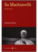 Su Machiavelli - Gennaro Sasso