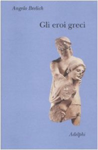 Copertina di 'Gli eroi greci'