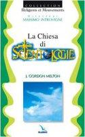 La chiesa di Scientology - Gordon Melton, Zoccatelli Pierluigi