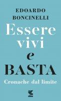 Essere vivi e basta - Edoardo Boncinelli