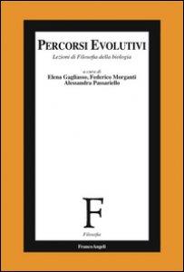 Copertina di 'Percorsi evolutivi. Lezioni di filosofia della biologia'