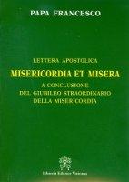 Misericordia et misera - Francesco (Jorge Mario Bergoglio)