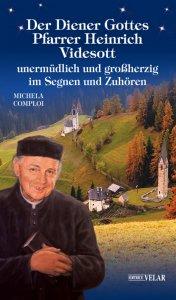 Copertina di 'Der Diener Gottes Pfarrer Heinrich Videsott unermüdlich und großherzig in Segnen un Zuhören'
