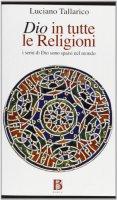 Dio in tutte le religioni - Luciano Tallarico