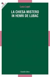 Copertina di 'La Chiesa mistero in Henri De Lubac'