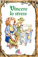 Vincere lo stress - Tom McGrath, R.W. Alley